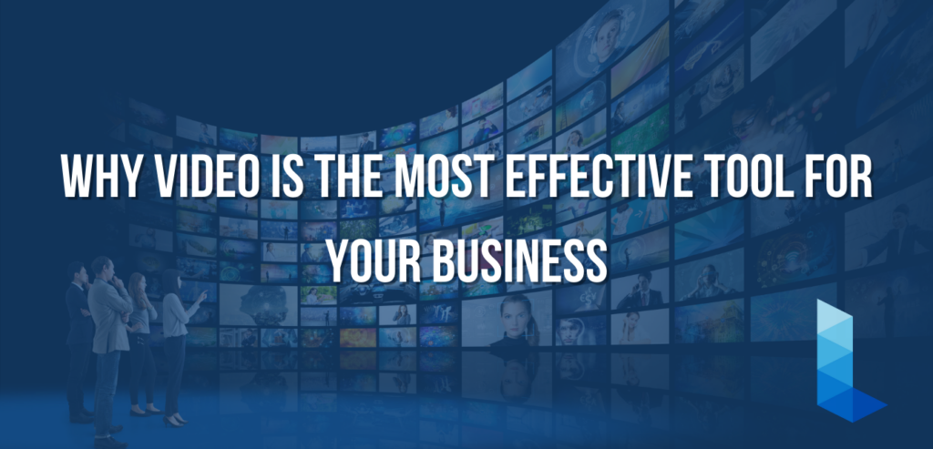 Why Video is the most effective tool for your business | Legion Films